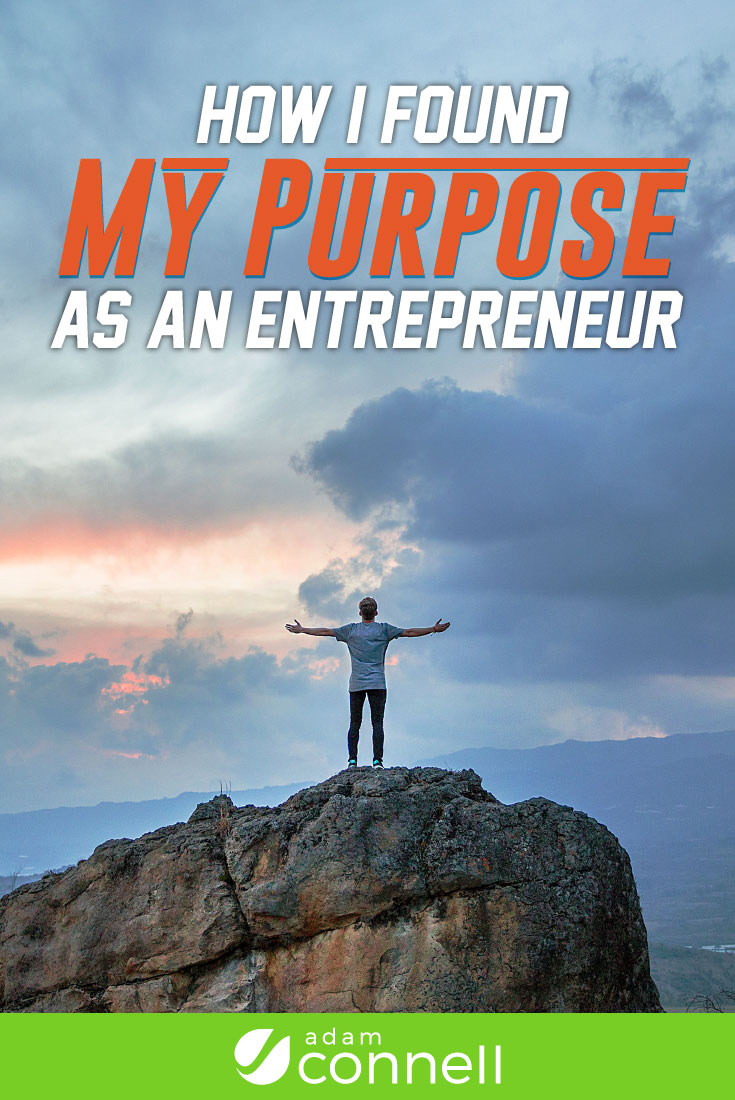 How I Found My Purpose As An Entrepreneur
