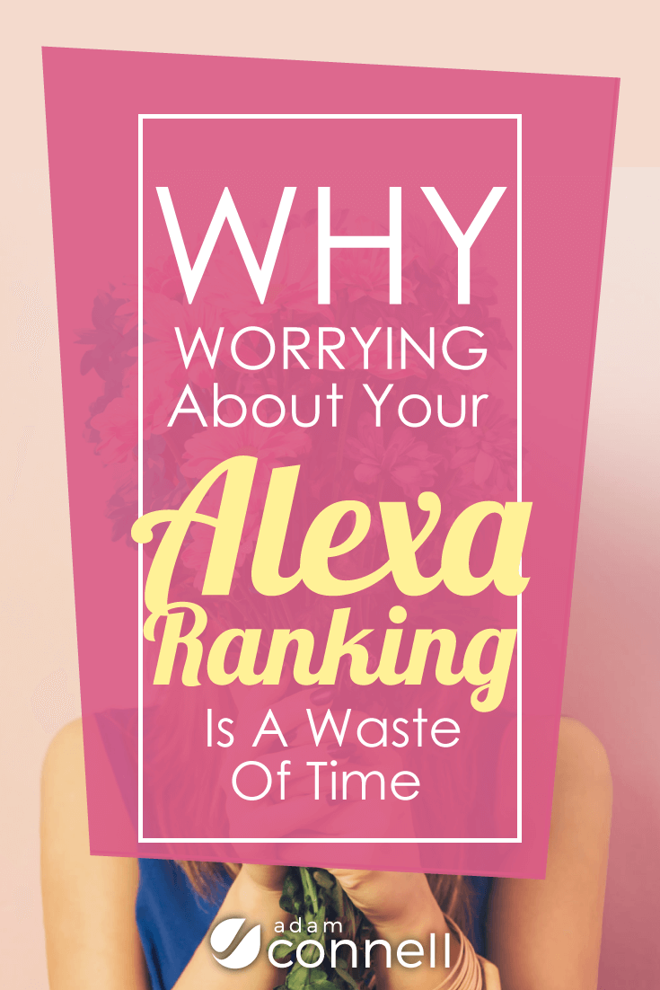Worried about your Alexa Ranking? You don't have to. Click here to find out why...