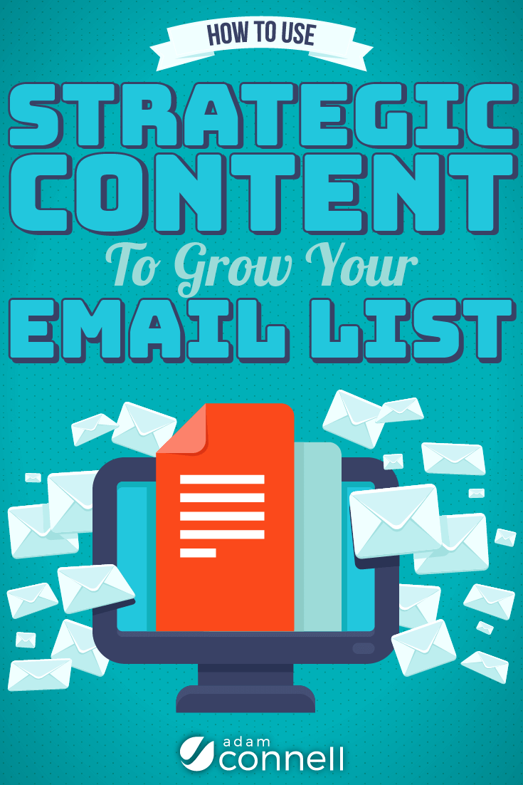 How To Use Strategic Content To Grow Your Email List 3x Faster
